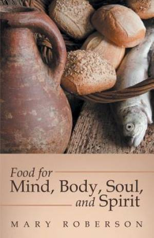 Food for Mind, Body, Soul, and Spirit