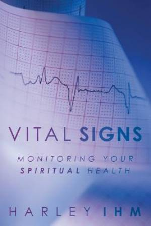 Vital Signs: Monitoring Your Spiritual Health