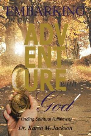 Embarking on an Adventure with God: Finding Spiritual Fulfillment