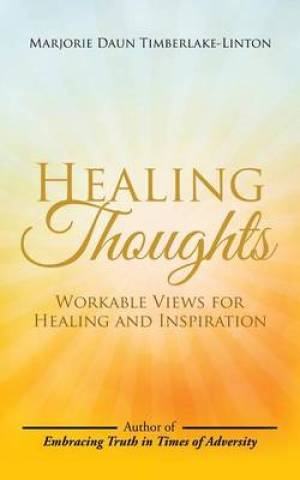Healing Thoughts: Workable Views for Healing and Inspiration