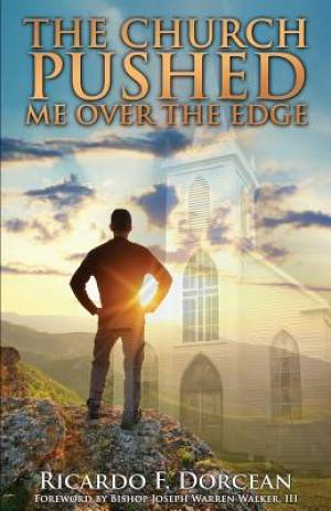 The Church Pushed Me Over The Edge
