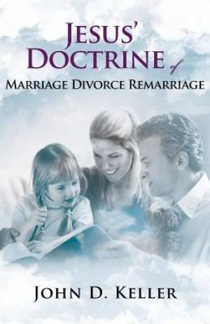 Jesus' Doctrine of Marriage Divorce Remarriage