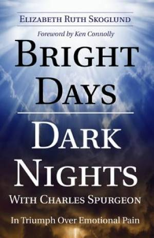 Bright Days Dark Nights with Charles Spurgeon