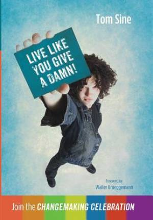Live Like You Give a Damn!