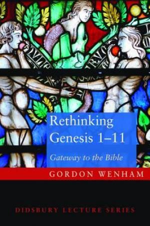 Rethinking Genesis 1-11