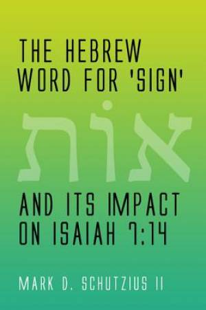 The Hebrew Word for 'Sign' and Its Impact on Isaiah 7