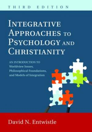 Integrative Approaches to Psychology and Christianity, 3rd Edition