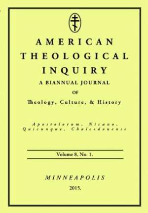 American Theological Inquiry, Volume Eight, Issue One