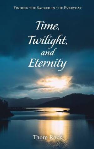Time, Twilight, and Eternity