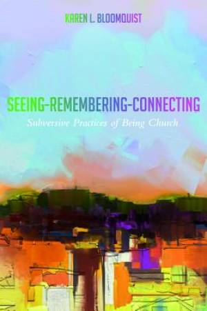Seeing-Remembering-Connecting