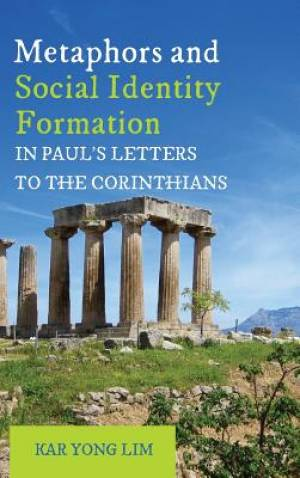 Metaphors and Social Identity Formation in Paul's Letters to the Corinthians