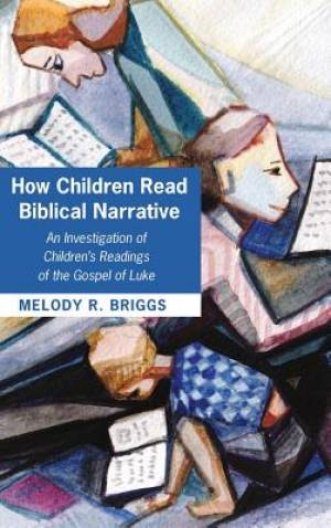 How Children Read Biblical Narrative