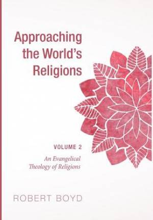 Approaching the World's Religions, Volume 2