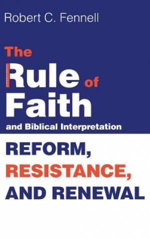 The Rule of Faith and Biblical Interpretation