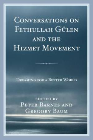 Conversations on Fethullah Gulen and the Hizmet Movement