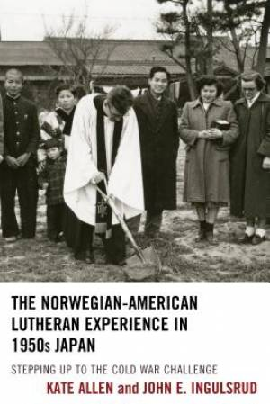The Norwegian-American Lutheran Experience in 1950s Japan