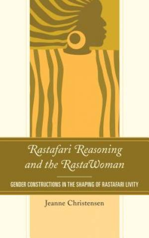 Rastafari Reasoning and the Rastawoman