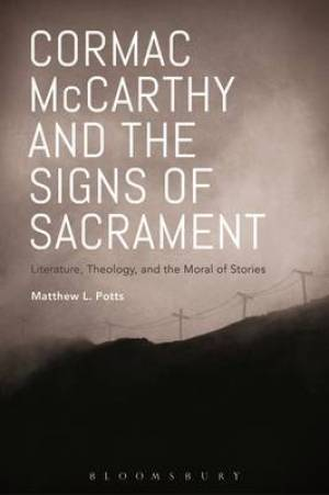 Cormac McCarthy and the Signs of Sacrament: Literature