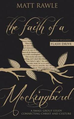 The Faith of a Mockingbird - Worship Resources Flash Drive