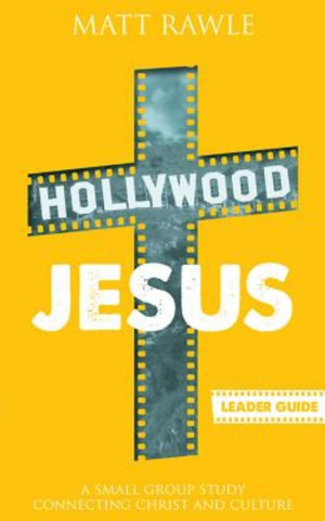 Hollywood Jesus - Leader Guide