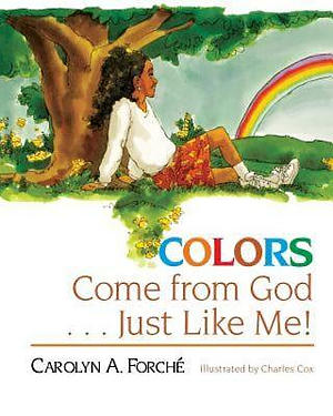 COLORS COME FROM GOD JUST LIKE ME - PAPERBACK EDITION