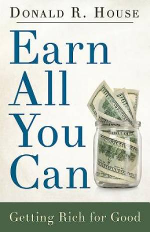 Earn All You Can