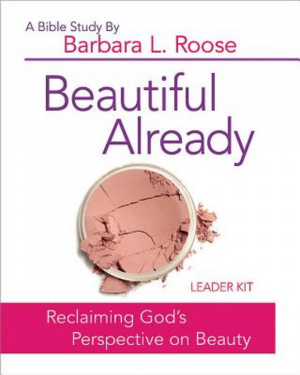 Beautiful Already - Women's Bible Study Leader Kit