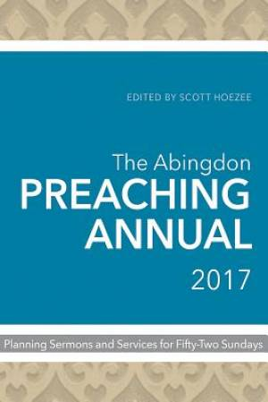 The Abingdon Preaching Annual 2017