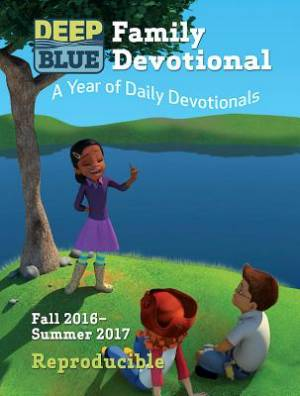 Deep Blue Family Devotional: Fall 2016-Summer 2017