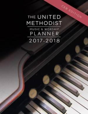 The United Methodist Music & Worship Planner 2017-2018 CEB E