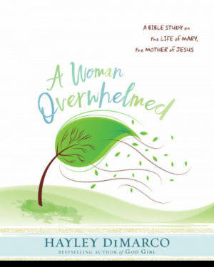A Woman Overwhelmed - Women's Bible Study Participant Workbo