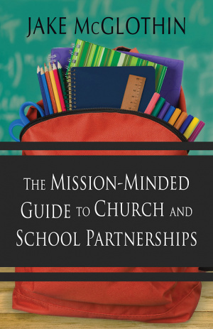 The Mission-Minded Guide to Church and School Partnerships