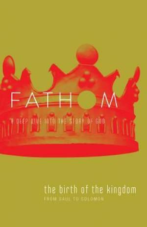Fathom Bible Studies: The Birth of the Kingdom Student Journ