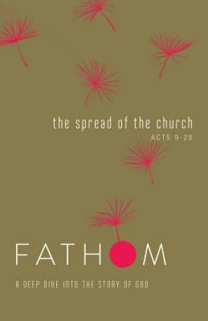 Fathom Bible Studies: The Spread of the Church Student Journ