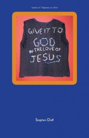 Give It to God in the Love of Jesus