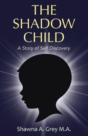 The Shadow Child: A Story of Self Discovery