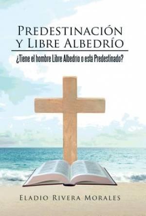Predestinacion y Libre Albedrio