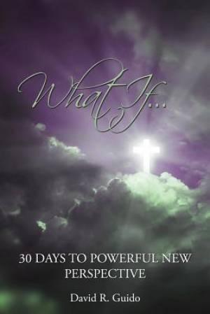 What If...30 Days to Powerful New Perspective