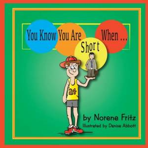 You Know You Are Short When...