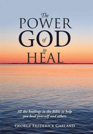 The Power of God to Heal