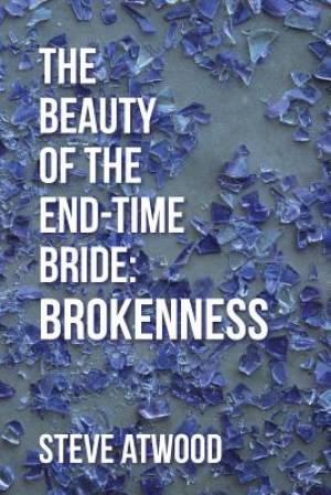 The Beauty of the End-Time Bride