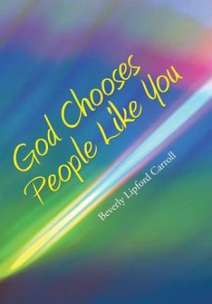 God Chooses People Like You