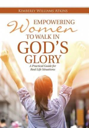 Empowering Women to Walk in God's Glory