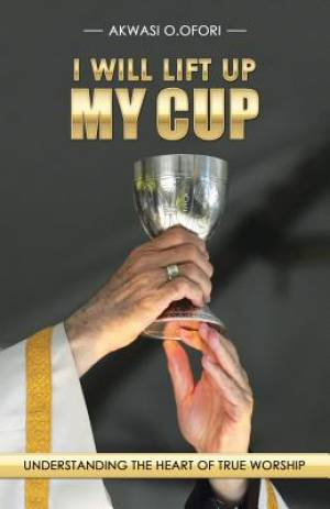I Will Lift Up My Cup