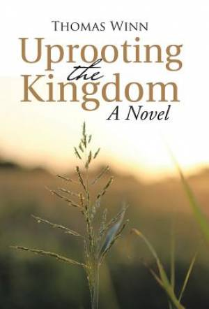 Uprooting the Kingdom