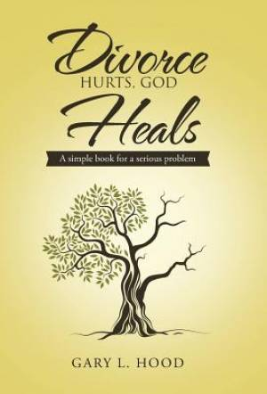 Divorce Hurts, God Heals