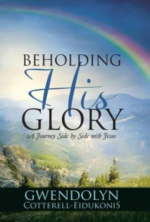 Beholding His Glory