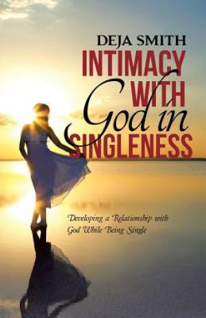 Intimacy with God in Singleness