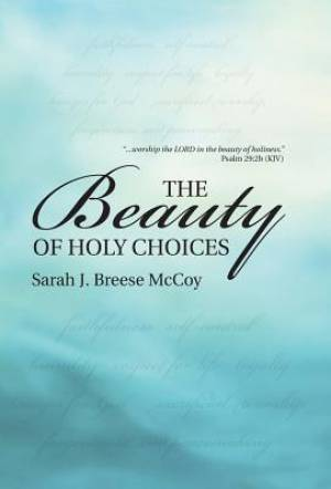 The Beauty of Holy Choices