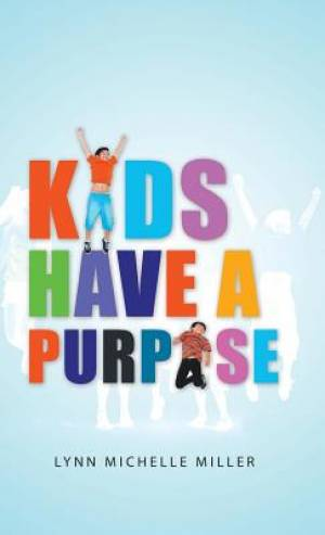 Kids Have a Purpose
